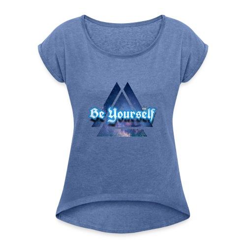 Be Yourself By:Wesley silva - Camiseta con manga enrollada mujer