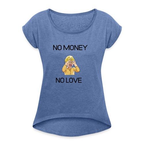 NOMONEY NO LOVE - T-shirt med upprullade ärmar dam