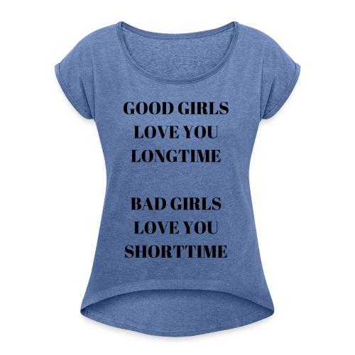 GOOD GIRLS LOVE - T-shirt med upprullade ärmar dam