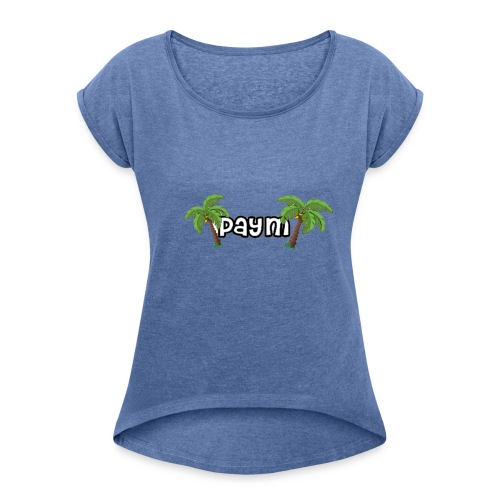 Paym Schrift mit Palmen - Frauen T-Shirt mit gerollten Ärmeln