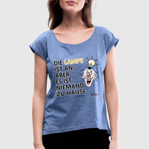 Lampe an - Frauen T-Shirt mit gerollten Ärmeln
