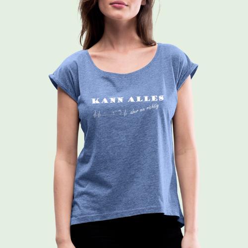 kannalles - Frauen T-Shirt mit gerollten Ärmeln