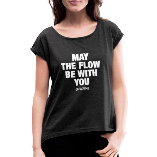 MAY THE FLOW BE WITH YOU - Maglietta da donna con risvolti