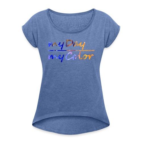 myDay Schriftzug - Frauen T-Shirt mit gerollten Ärmeln
