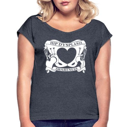 Hip Dysplasia Awareness - Women's T-Shirt with rolled up sleeves