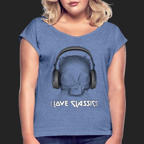 I love classics - T-shirt à manches retroussées Femme
