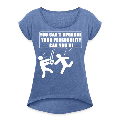 personalitywhite - Women's T-Shirt with rolled up sleeves
