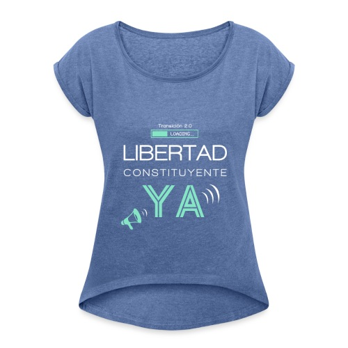 Libertad Constituyente ¡YA! - Camiseta con manga enrollada mujer