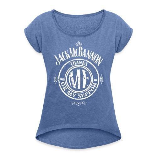 Jack McBannon Thanks Me For My Support - Frauen T-Shirt mit gerollten Ärmeln