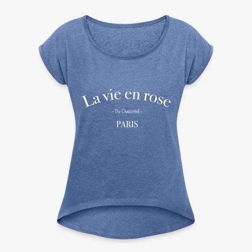 La vie en rose - T-shirt à manches retroussées Femme
