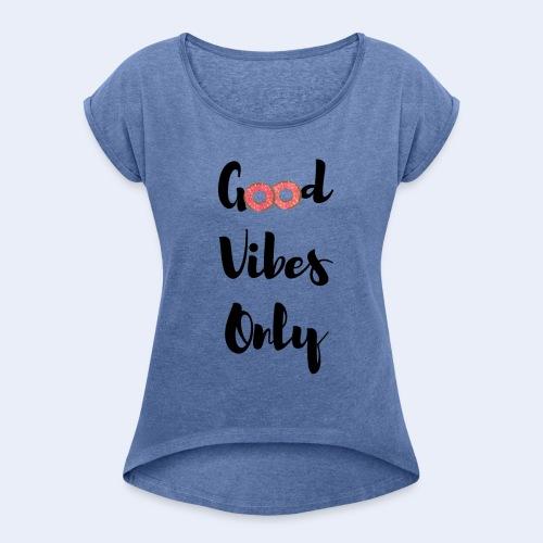 GoodVibes-(version-noir) - T-shirt à manches retroussées Femme