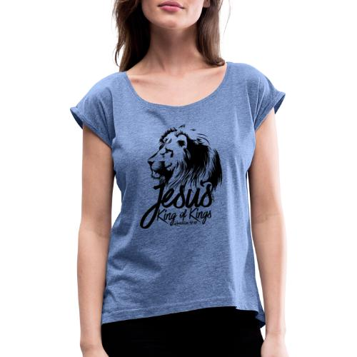 LION - JESUS KING OF KINGS // Black - Women's T-Shirt with rolled up sleeves