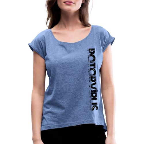 RotorVirus - Women's T-Shirt with rolled up sleeves