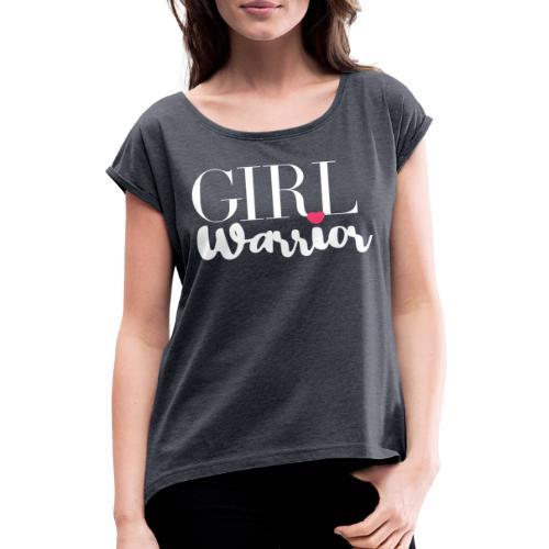girl warrior - Frauen T-Shirt mit gerollten Ärmeln