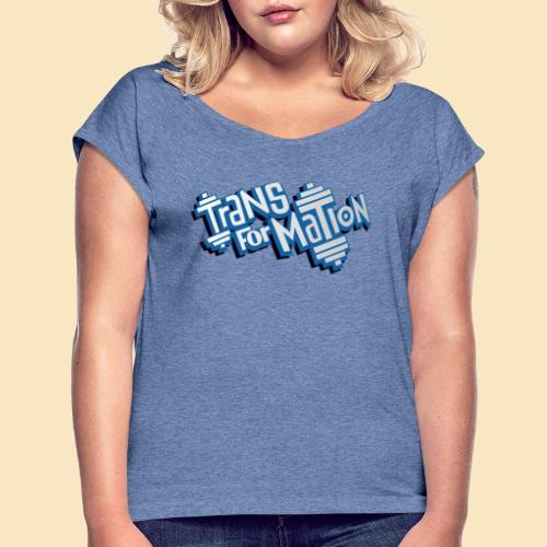 BB Transformation - Frauen T-Shirt mit gerollten Ärmeln