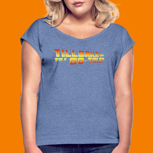 Tillbaka till 80-talet - T-shirt med upprullade ärmar dam