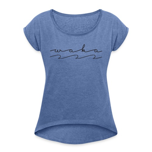 waka wave - Women's T-Shirt with rolled up sleeves