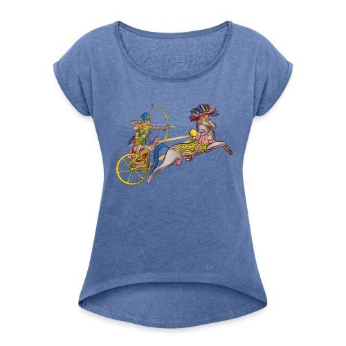 Pharao mit Streitwagen - Frauen T-Shirt mit gerollten Ärmeln