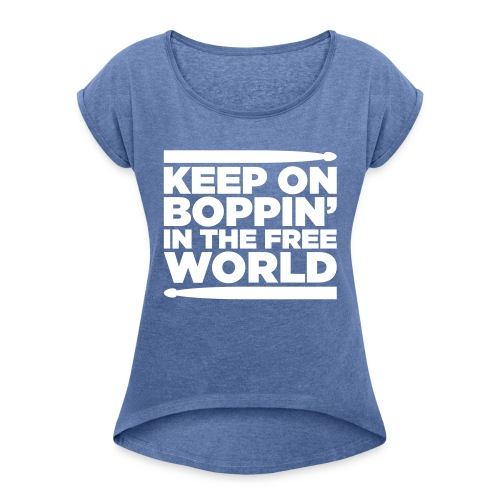 Keep on Boppin' - Women's T-Shirt with rolled up sleeves