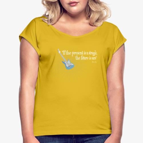 Frases celebres 01 - Camiseta con manga enrollada mujer