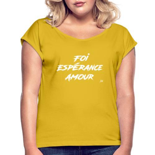 Foi Espérance Amour - T-shirt à manches retroussées Femme