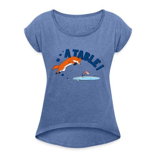 fox a table ! - T-shirt à manches retroussées Femme