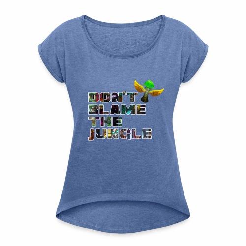 don't blame the jungle - Camiseta con manga enrollada mujer