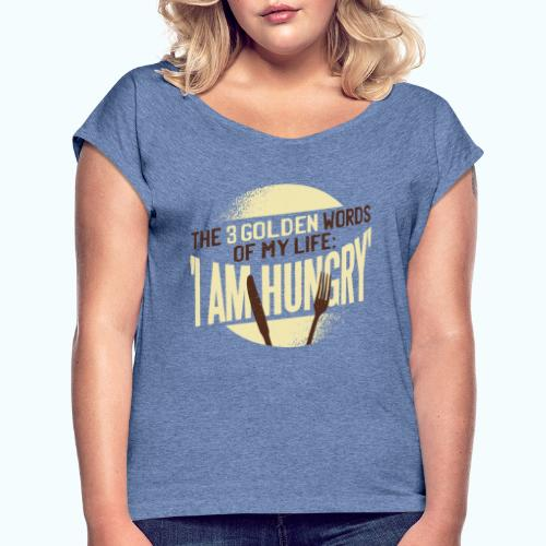 hunger - Women's T-Shirt with rolled up sleeves