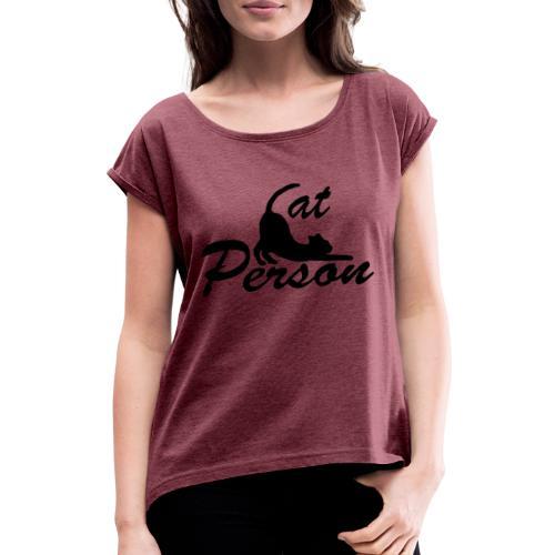 cat person - Frauen T-Shirt mit gerollten Ärmeln