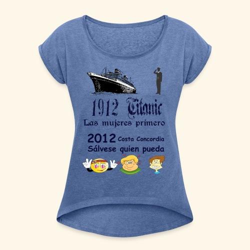 Titanic Las mujeres primero - Camiseta con manga enrollada mujer