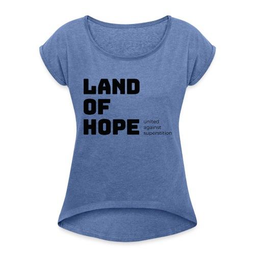 Land of Hope - Dame T-shirt med rulleærmer