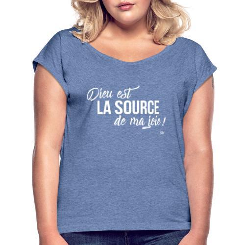 Dieu est la source de ma joie ! - T-shirt à manches retroussées Femme