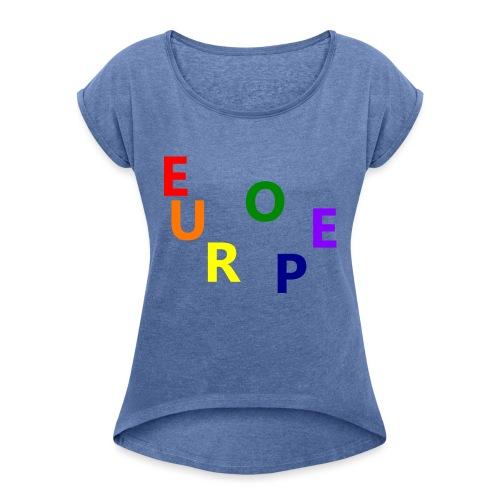 EUROPE #1 - Frauen T-Shirt mit gerollten Ärmeln