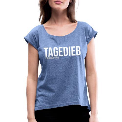 TAGEDIEB - Print in weiß - Frauen T-Shirt mit gerollten Ärmeln
