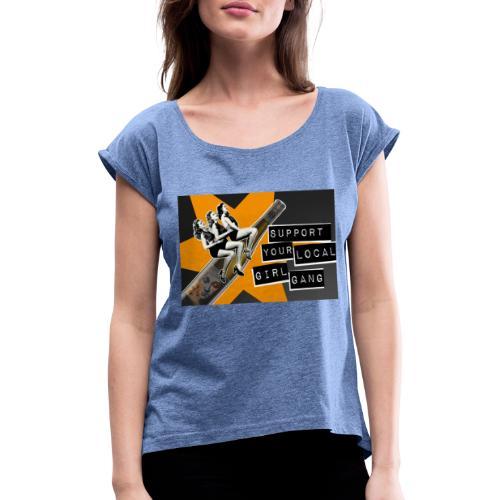 Support the gang - LFM - Frauen T-Shirt mit gerollten Ärmeln
