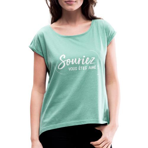 Souriez, vous êtes aimé ! - T-shirt à manches retroussées Femme