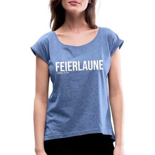 FEIERLAUNE - Print in weiß - Frauen T-Shirt mit gerollten Ärmeln