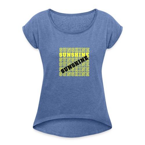 Sunshine - Frauen T-Shirt mit gerollten Ärmeln