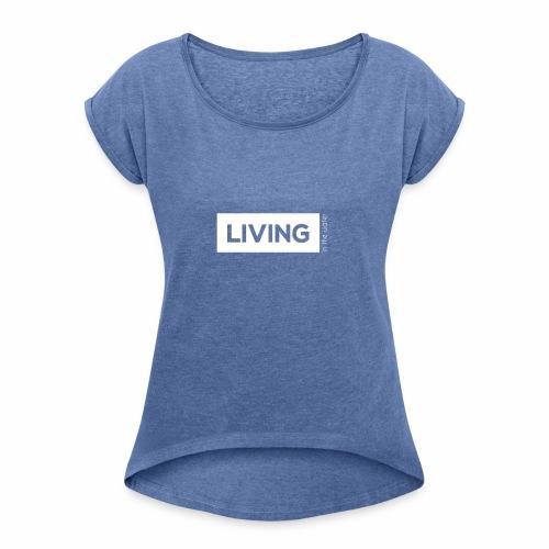 TS living water weiss - Frauen T-Shirt mit gerollten Ärmeln