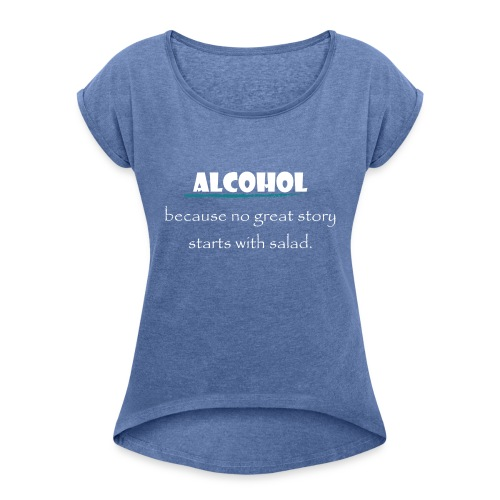 alcohol salad - Frauen T-Shirt mit gerollten Ärmeln