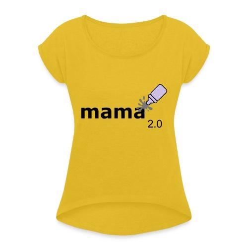 Mama_2-0 - Frauen T-Shirt mit gerollten Ärmeln
