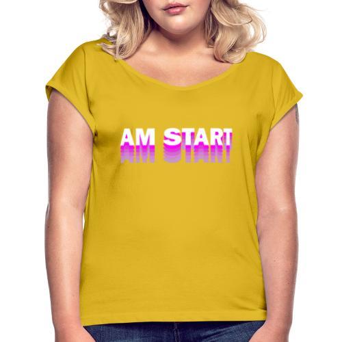 am Start - pink weiß faded - Frauen T-Shirt mit gerollten Ärmeln