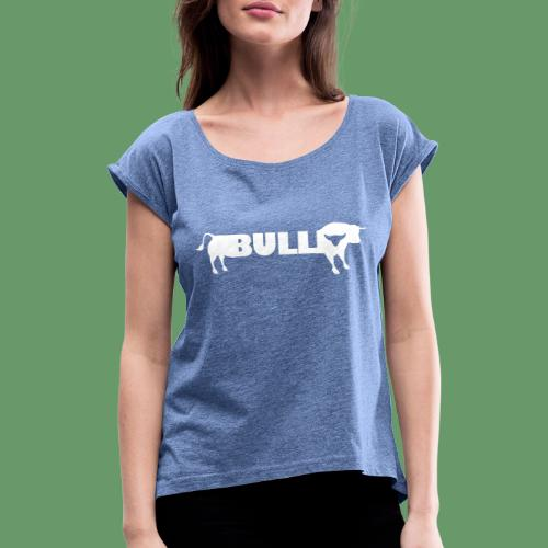 bull design - Women's T-Shirt with rolled up sleeves