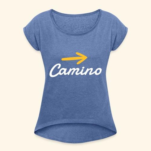 Camino, Follow the way - Camiseta con manga enrollada mujer