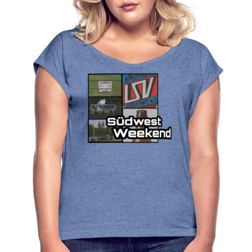 SÜDWEST WEEKEND - Frauen T-Shirt mit gerollten Ärmeln