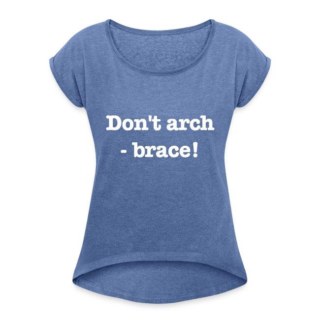 Don't arch - brace!