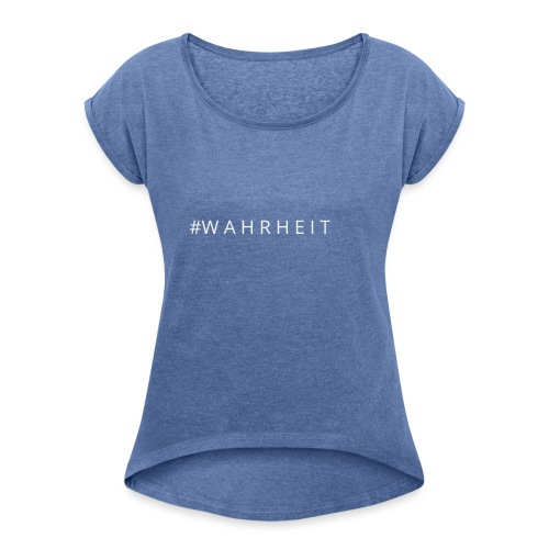 Wahrheit - Frauen T-Shirt mit gerollten Ärmeln
