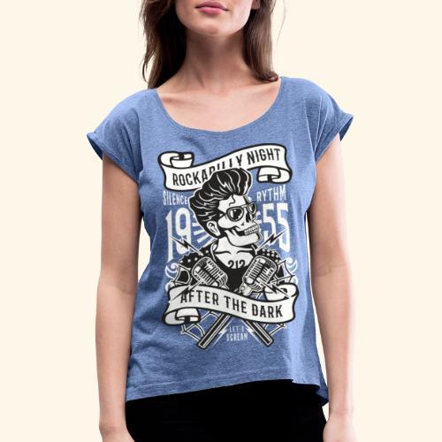 Rockabilly Night - Frauen T-Shirt mit gerollten Ärmeln