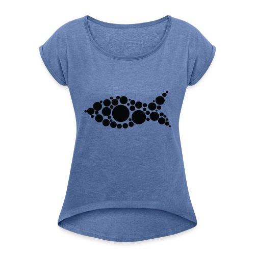 fish - Naisten T-paita, jossa rullatut hihat