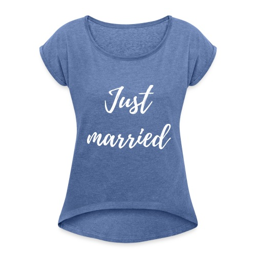 Just married - Women's T-Shirt with rolled up sleeves